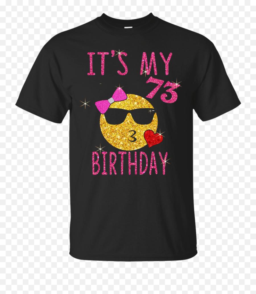 73 Years Old Its My Birthday Emoji Shirt 73rd Pink - Supreme Sasuke Hoodie